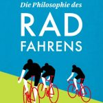 Die Philosophie des Radfahrens vom Mairisch Verlag