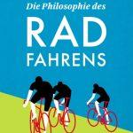 Die Philosophie des Radfahrens vom Mairisch Verlag